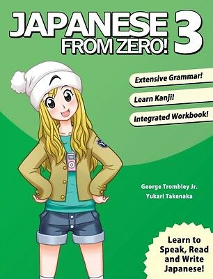 Japanese From Zero! 3: Proven Techniques to Learn Japanese for Students and Pro.