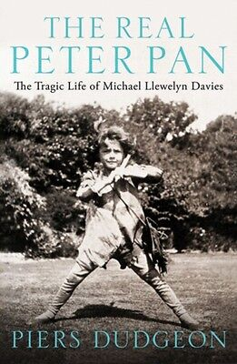 The Real Peter Pan: The Tragic Life of Michael Llewelyn Davies (H. 9781849547901