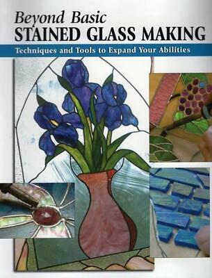 Beyond Basic Stained Glass Making: Techniques and Tools to Expand Your Abilities