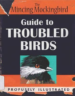 Guide to Troubled Birds by Mockingbird The Mincing Hardcover Book (English)