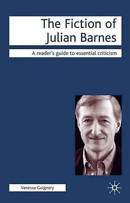 The Fiction of Julian Barnes by Vanessa Guignery Paperback Book (English)