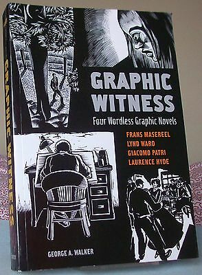 George A. Walker GRAPHIC WITNESS Four Wordless Graphic Novels Frans Masereel 1st