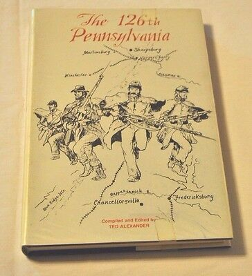 """The 126th Pennsylvania Volunteer Infantry-Ted Alexander """"Autographed Copy"""""""
