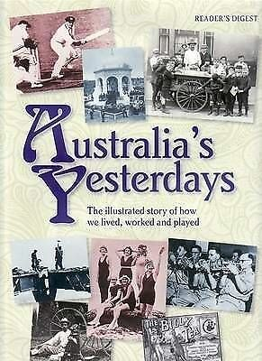 Australia's Yesterdays: The Illustrated Story of How We Lived, Worked and...