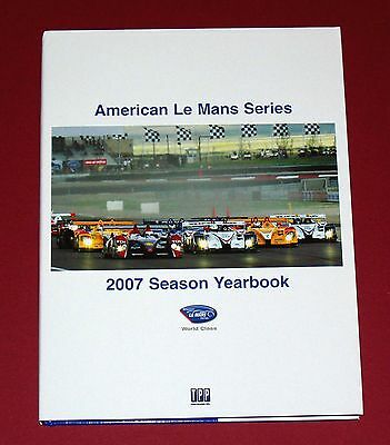 2007 AMERICAN LE MANS SERIES YEARBOOK - Hardbound ALMS Racing Annual with DJ