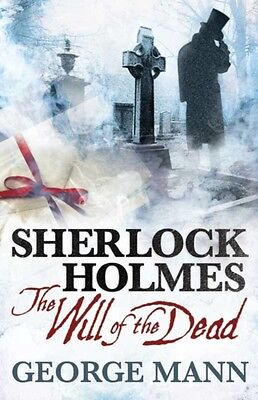 Sherlock Holmes - The Will of the Dead (Paperback), Mann, George, 9781781160015