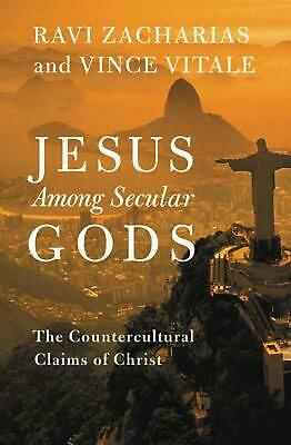 Jesus Among Secular Gods: The Countercultural Claims of Christ by Ravi Zacharias