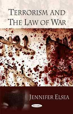 Terrorism and the Law of War - Paperback NEW Jennifer Elsea 2009-02-07