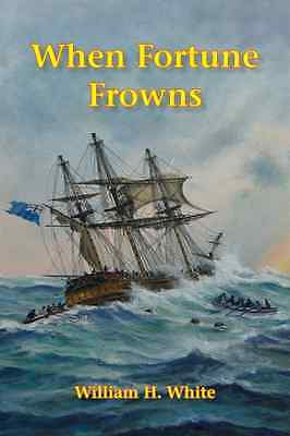 When Fortune Frowns - Hardcover NEW White, William  2009-04-01