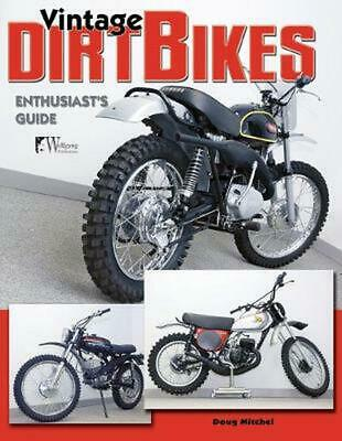 Vintage Dirt Bikes: Enthusiasts Guide by Timothy Remus Paperback Book (English)