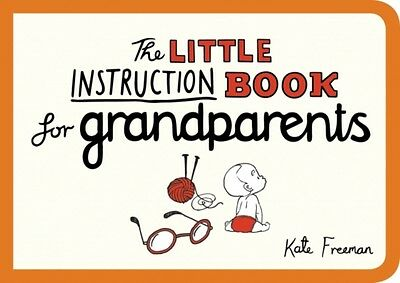 The Little Instruction Book for Grandparents (Paperback), Freeman. 9781849536318