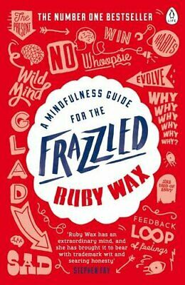 A Mindfulness Guide for the Frazzled by Wax, Ruby Book The Cheap Fast Free Post