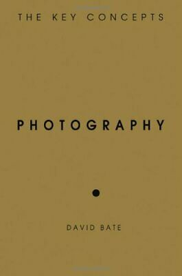 Photography: The Key Concepts by David Bate Paperback Book The Cheap Fast Free
