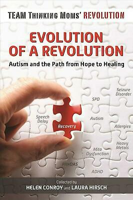 Evolution of a Revolution: Autism and the Path from Hope to Healing by Hardcover