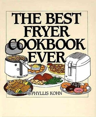 The Best Fryer Cookbook Ever by Phyllis Kohn Hardcover Book (English)