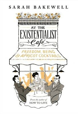 At The Existentialist Café: Freedom, Being, and Apricot Cocktail. 9780701186586