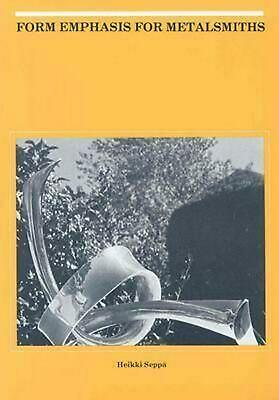 Form Emphasis for Metalsmiths by Heikki Seppa (English) Paperback Book Free Ship