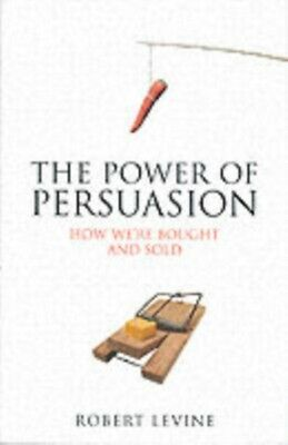 The Power of Persuasion: How We're Bought and Sold (Paperback), L. 9781851684649