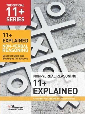 11+ Explained: Non-verbal Reasoning: Essential..., Educational experts Paperback