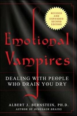Emotional Vampires: Dealing with People Who Drain You Dry, Revised and Expanded.