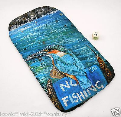 """Vintage Kingfisher Sign """"No Fishing"""" Hand Painted on Slate & Signed by Artist"""