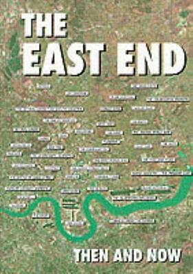 The East End Then and Now (Hardcover), 9780900913990