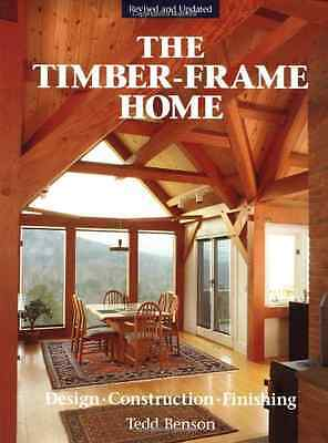 The New Timber-frame Home: Design, Construction and Fin - Hardcover NEW Benson,