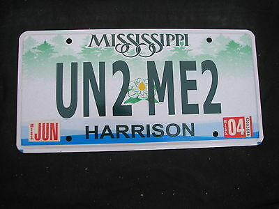 "MISSISSIPPI VANITY License Plate  ""UN2 ME2"" YOU IN TO ME TOO"