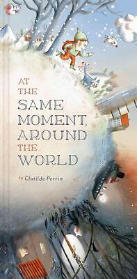 At the Same Moment, Around the World by Clotilde Perrin Hardcover Book (English)