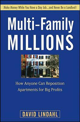 Multi-Family Millions: How Anyone Can Reposition Apartments for Big Profits by D