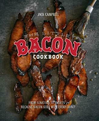 The Little Bacon Cookbook by Jack Campbell Hardcover Book (English)