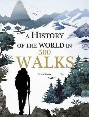 A History of the World in 500 Walks by Sarah Baxter (English) Hardcover Book