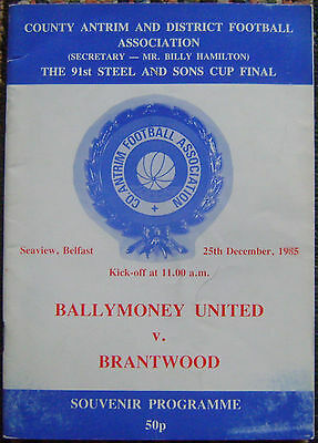 BALLYMONEY UNITED v BRANTWOOD FOOTBALL PROGRAMME, 1985 STEEL & SONS CUP FINAL.