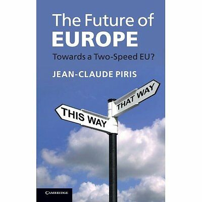 The Future of Europe: Towards a Two-Speed EU? 9781107662568 Cond=NSD SKU:3238000
