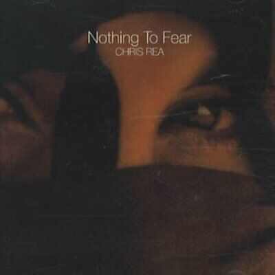 Chris Rea - Nothing to Fear - Chris Rea CD XNVG The Cheap Fast Free Post The