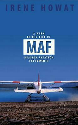A Week in the Life of MAF by Irene Howat Paperback Book (English)