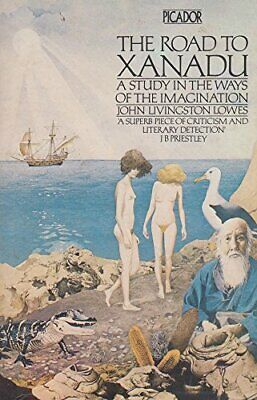 Road to Xanadu: A Study in the Ways of the ... by Lowes, John Livingst Paperback
