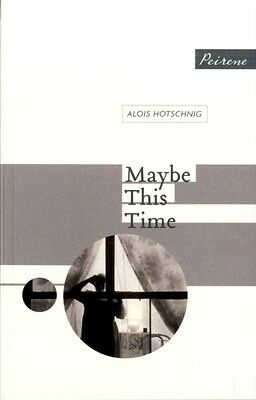 Maybe This Time (Paperback), Hotschnig, Alois, Lewis, Tess, 9780956284051