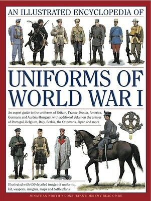 An Illustrated Encyclopedia of Uniforms of World War I (Hardcover. 9780754823407
