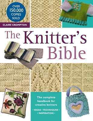 The Knitter's Bible: The Complete Handbook for Creative - Paperback NEW Crompton