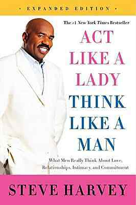 Act Like a Lady, Think Like a Man, Expanded Edition: Wh - Paperback NEW Harvey,