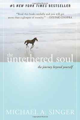 Untethered Soul: The Journey Beyond Yourself - Paperback NEW Singer, Michael 200