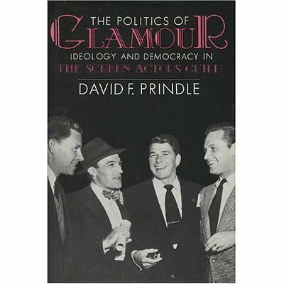 The Politics of Glamour: Ideology and Democracy in the  - Paperback NEW David F.