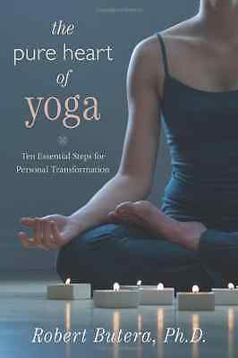 The Pure Heart of Yoga: Ten Essential Steps for Persona - Paperback NEW Butera,