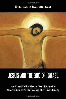 Jesus and the God of Israel: God Crucified and Other St - Paperback NEW Bauckham