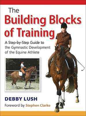 The Building Blocks of Training - Hardcover NEW Lush, Debby 2008-01-31