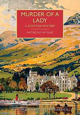 Murder of a Lady: A British Library Crime Classic (Brit - Paperback NEW Anthony