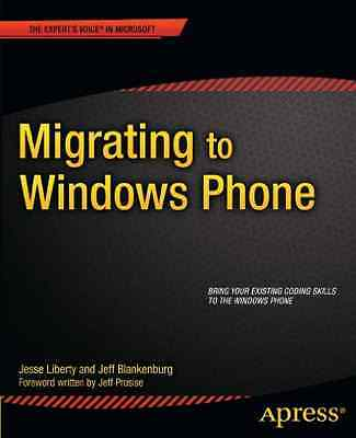 Migrating to Windows Phone - Paperback NEW Jesse Liberty 2011-12-22