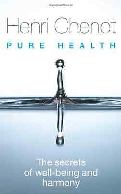 Pure Health: The Secrets of Well-being and Harmony - Hardcover NEW Chenot, Henri