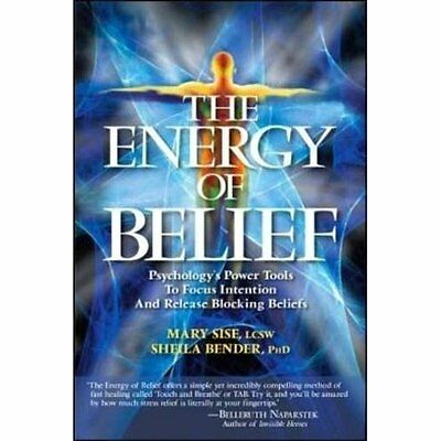The Energy of Belief: Psychology's Power Tools to Focus - Paperback NEW Sise, Ma